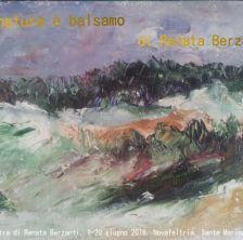La natura è come un balsamo. Opere di Renata Berzanti.