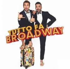 Tutto fa Broadway con Pio e Amedeo