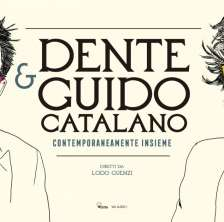 Dente & Guido Catalano