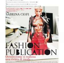 FasHION PublicaTION. Intervento di Sabrina Ciofi