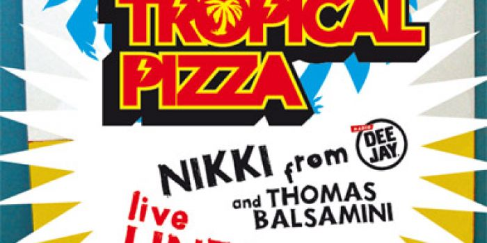 tropical pizza con dj nikki live linea 77